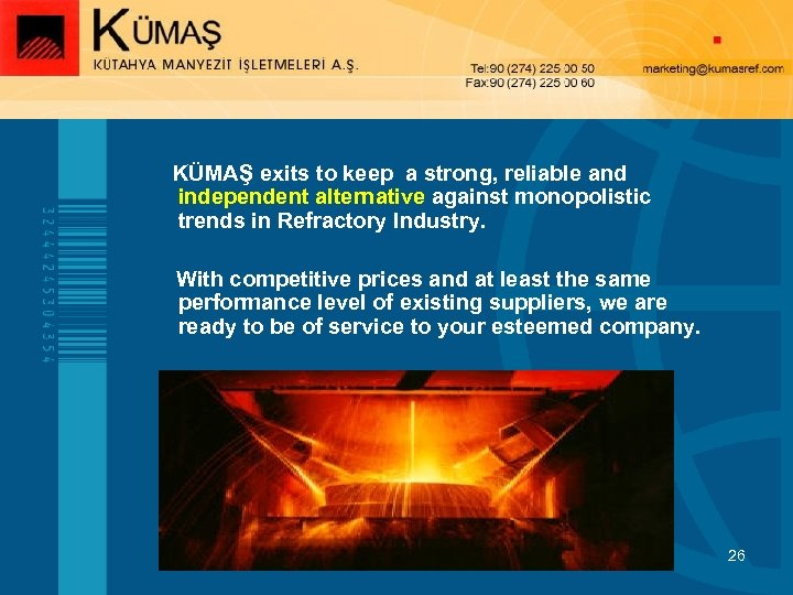 KÜMAŞ exits to keep a strong, reliable and independent alternative against monopolistic trends in