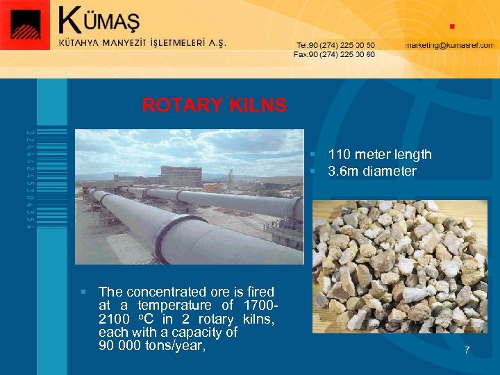 ROTARY KILNS § 110 meter length § 3. 6 m diameter § The concentrated