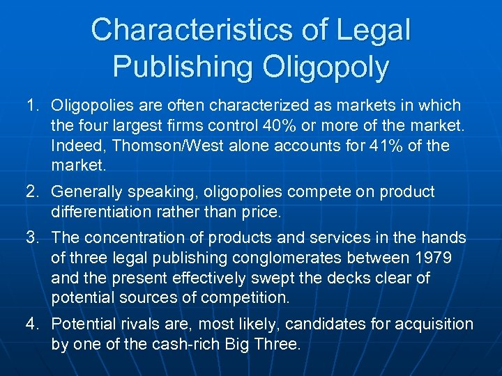 Characteristics of Legal Publishing Oligopoly 1. Oligopolies are often characterized as markets in which