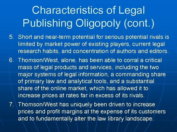 Characteristics of Legal Publishing Oligopoly (cont. ) 5. Short and near-term potential for serious