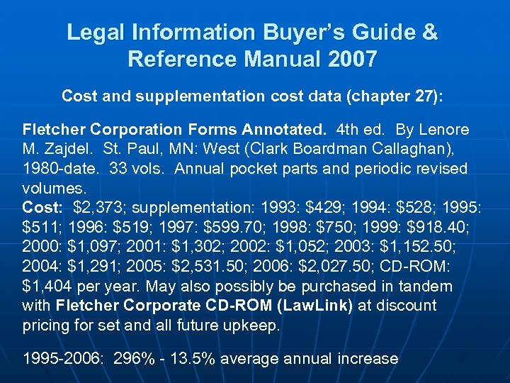 Legal Information Buyer's Guide & Reference Manual 2007 Cost and supplementation cost data (chapter