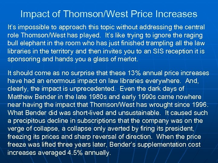 Impact of Thomson/West Price Increases It's impossible to approach this topic without addressing the