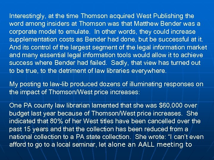 Interestingly, at the time Thomson acquired West Publishing the word among insiders at Thomson