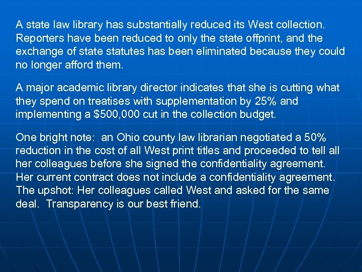 A state law library has substantially reduced its West collection. Reporters have been reduced
