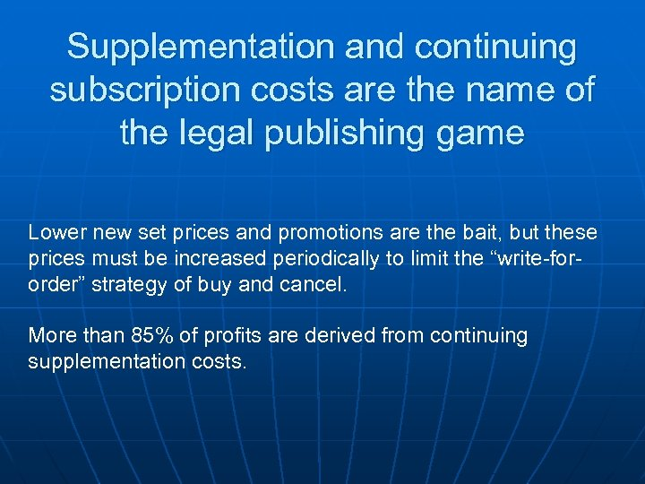 Supplementation and continuing subscription costs are the name of the legal publishing game Lower