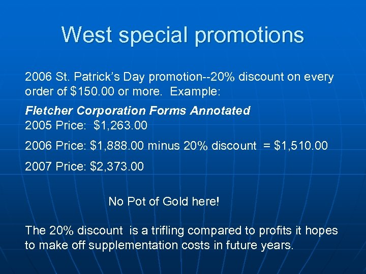 West special promotions 2006 St. Patrick's Day promotion--20% discount on every order of $150.