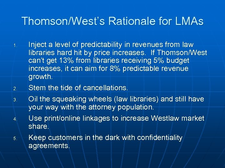 Thomson/West's Rationale for LMAs 1. 2. 3. 4. 5. Inject a level of predictability