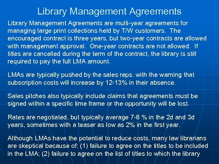Library Management Agreements are multi-year agreements for managing large print collections held by T/W