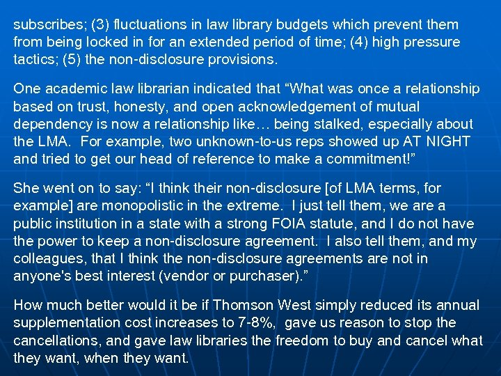 subscribes; (3) fluctuations in law library budgets which prevent them from being locked in