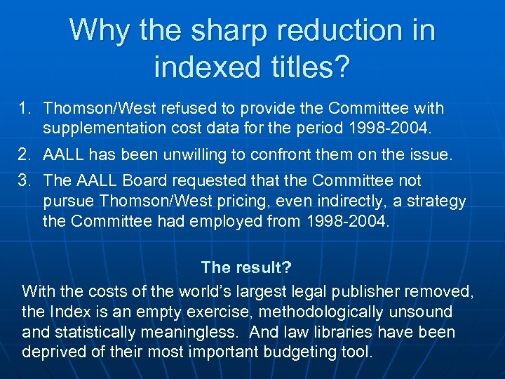 Why the sharp reduction in indexed titles? 1. Thomson/West refused to provide the Committee