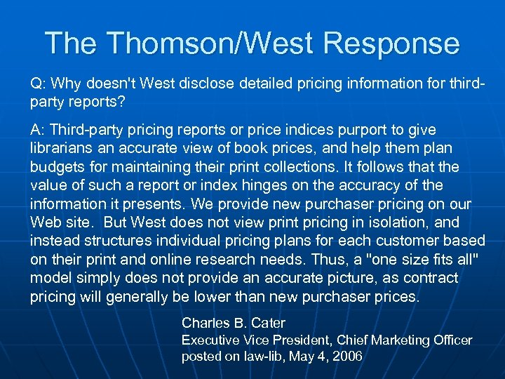 The Thomson/West Response Q: Why doesn't West disclose detailed pricing information for thirdparty reports?