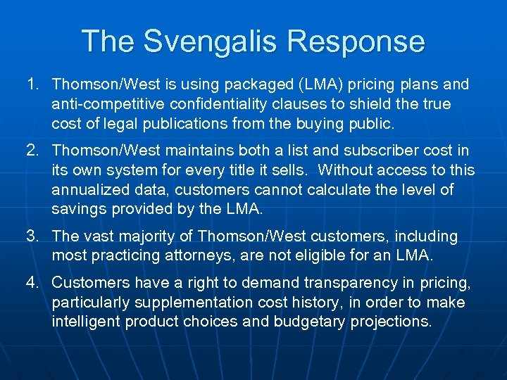 The Svengalis Response 1. Thomson/West is using packaged (LMA) pricing plans and anti-competitive confidentiality