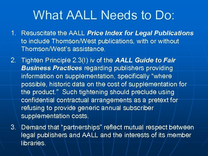 What AALL Needs to Do: 1. Resuscitate the AALL Price Index for Legal Publications