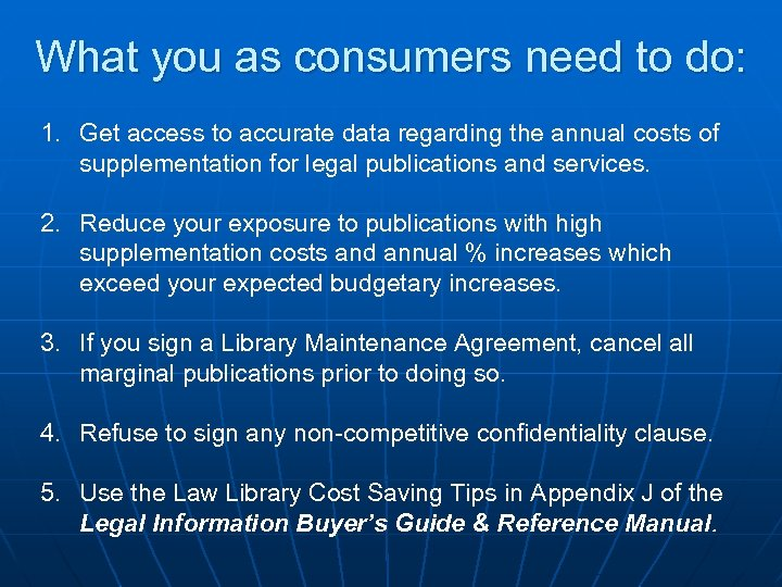 What you as consumers need to do: 1. Get access to accurate data regarding