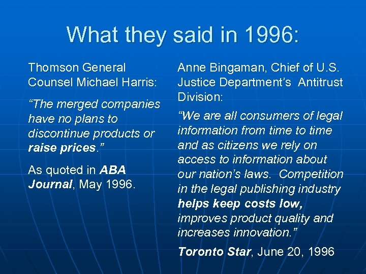 "What they said in 1996: Thomson General Counsel Michael Harris: ""The merged companies have"