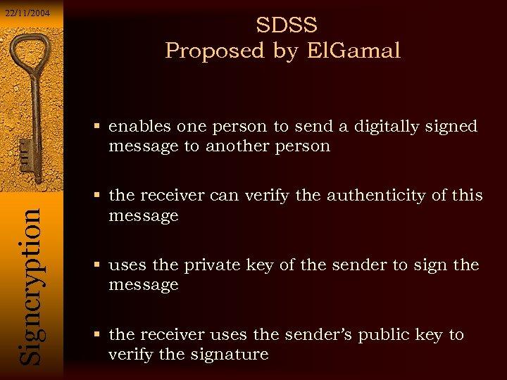 22/11/2004 SDSS Proposed by El. Gamal Si g n c r y p t