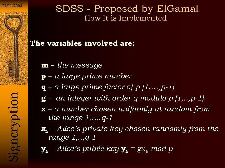 22/11/2004 SDSS - Proposed by El. Gamal How It is Implemented Si g n