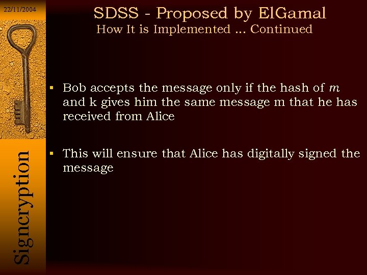 22/11/2004 SDSS - Proposed by El. Gamal How It is Implemented. . . Continued