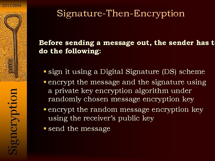 22/11/2004 Signature-Then-Encryption Si g n c r y p t i o n Before