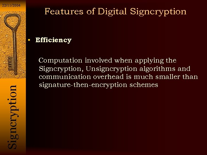 22/11/2004 Features of Digital Signcryption Si g n c r y p t i