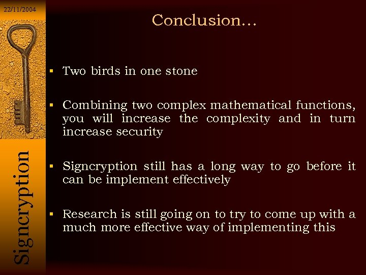 22/11/2004 Conclusion… Two birds in one stone Combining two complex mathematical functions, Si g