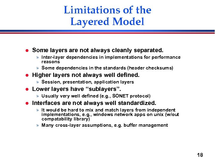 Limitations of the Layered Model l Some layers are not always cleanly separated. »