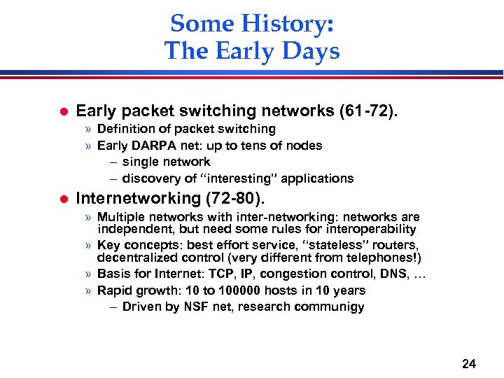 Some History: The Early Days l Early packet switching networks (61 -72). » Definition