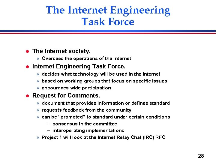 The Internet Engineering Task Force l The Internet society. » Oversees the operations of