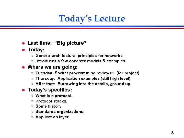 "Today's Lecture l l Last time: ""Big picture"" Today: » General architectural principles for"