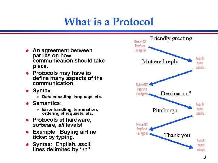 What is a Protocol Friendly greeting l l l An agreement between parties on