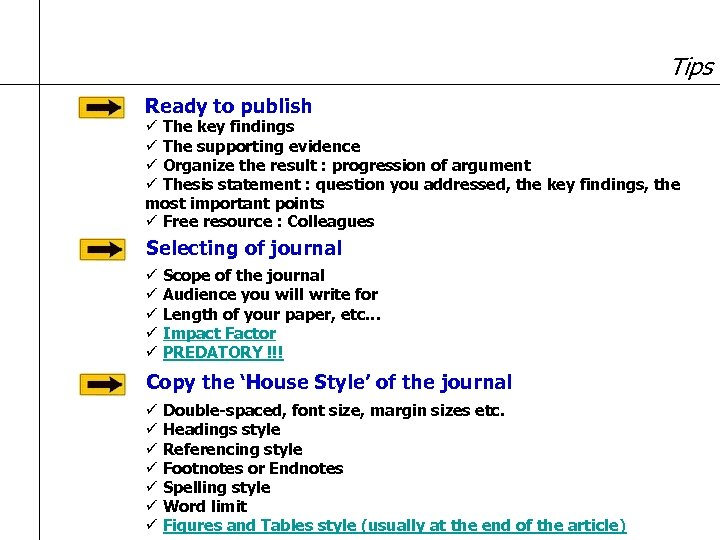 Tips Ready to publish ü The key findings ü The supporting evidence ü Organize