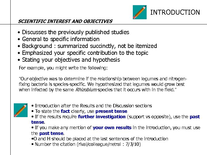INTRODUCTION SCIENTIFIC INTEREST AND OBJECTIVES • Discusses the previously published studies • General to