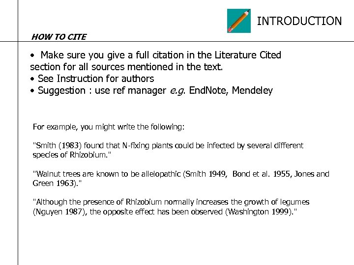 INTRODUCTION HOW TO CITE • Make sure you give a full citation in the