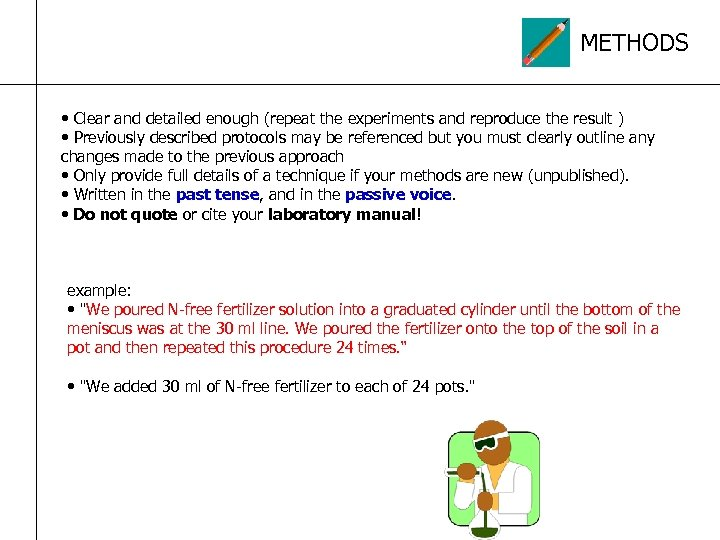 METHODS • Clear and detailed enough (repeat the experiments and reproduce the result )
