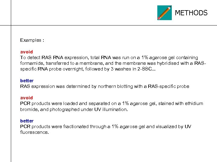METHODS Examples : avoid To detect RAS RNA expression, total RNA was run on