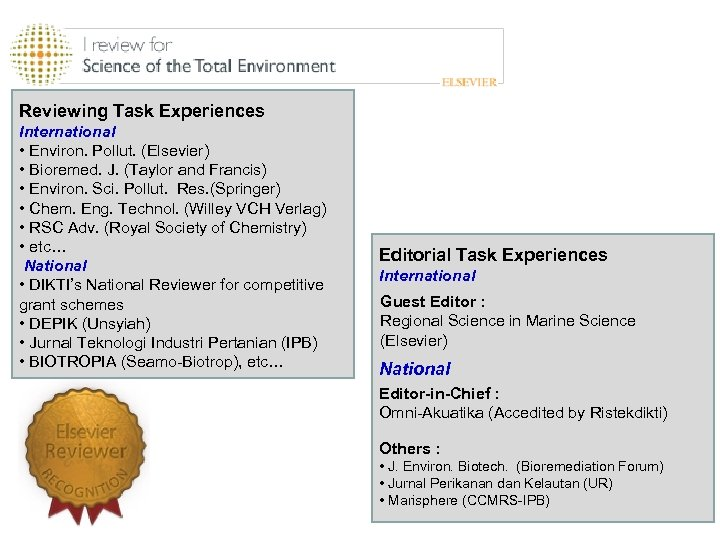 Reviewing Task Experiences International • Environ. Pollut. (Elsevier) • Bioremed. J. (Taylor and Francis)