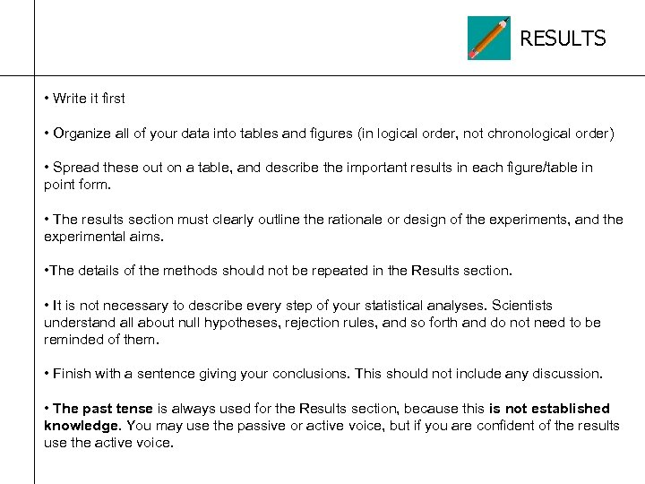 RESULTS • Write it first • Organize all of your data into tables and