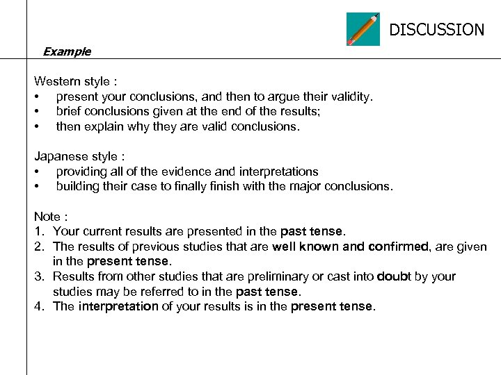 DISCUSSION Example Western style : • present your conclusions, and then to argue their