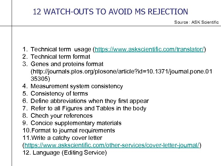 12 WATCH-OUTS TO AVOID MS REJECTION Source : ASK Scientific 1. Technical term usage