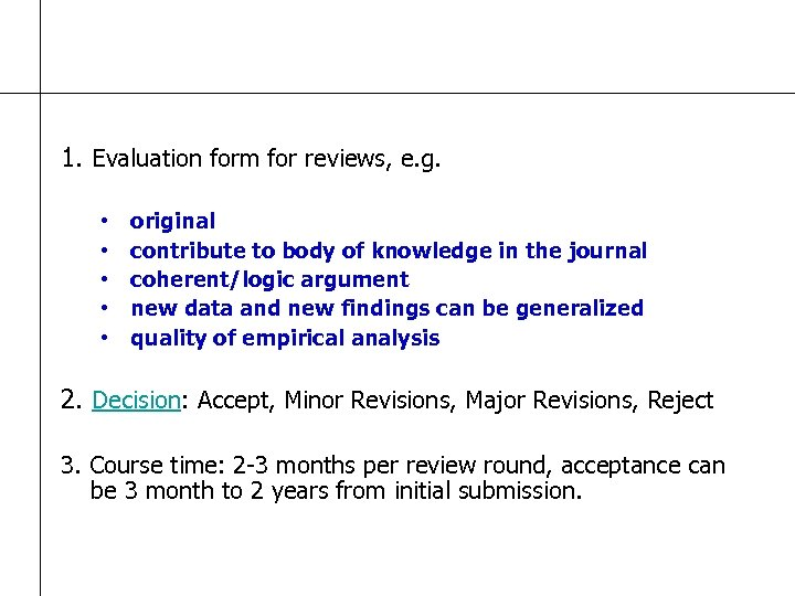 1. Evaluation form for reviews, e. g. • • • original contribute to body