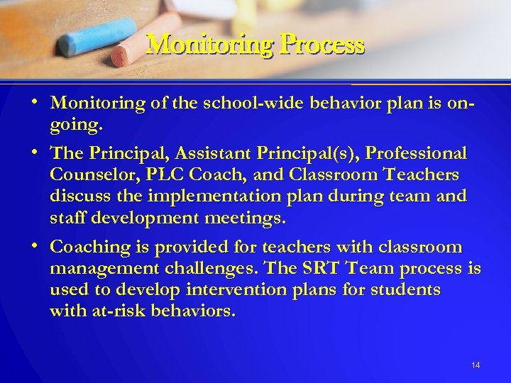 Monitoring Process • Monitoring of the school-wide behavior plan is ongoing. • The Principal,