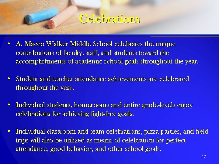 Celebrations • A. Maceo Walker Middle School celebrates the unique contributions of faculty, staff,