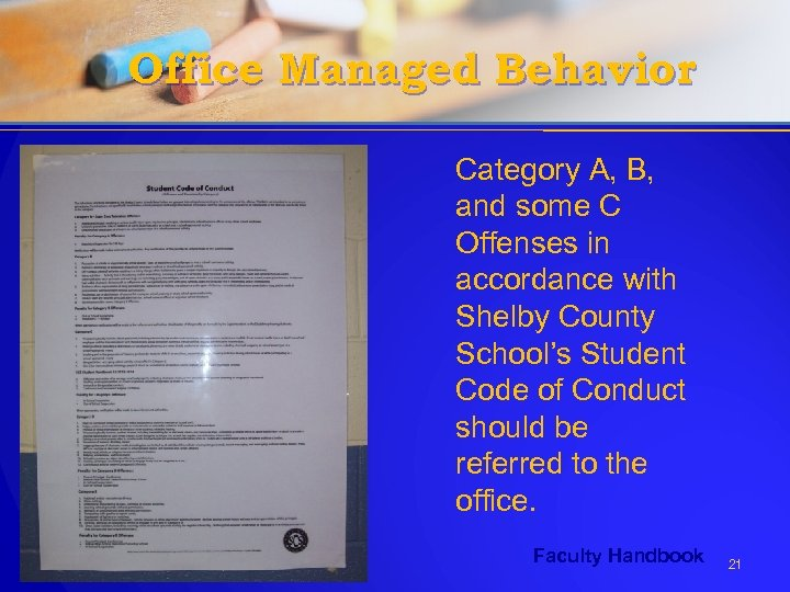 Office Managed Behavior Category A, B, and some C Offenses in accordance with Shelby