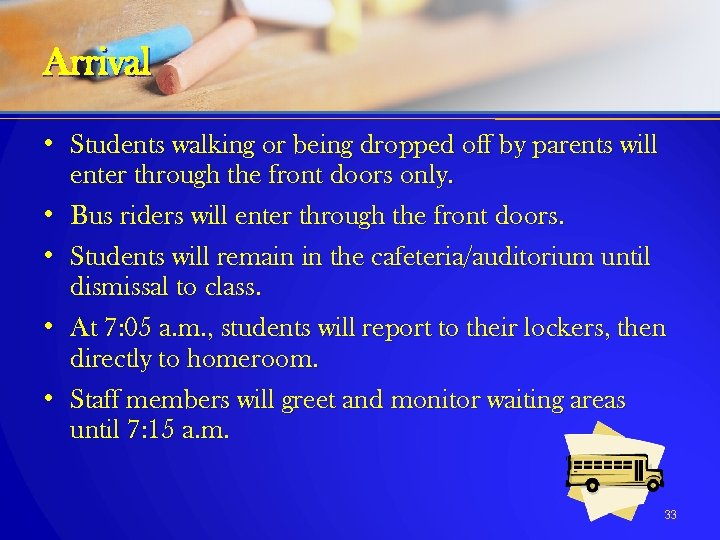 Arrival • Students walking or being dropped off by parents will enter through the