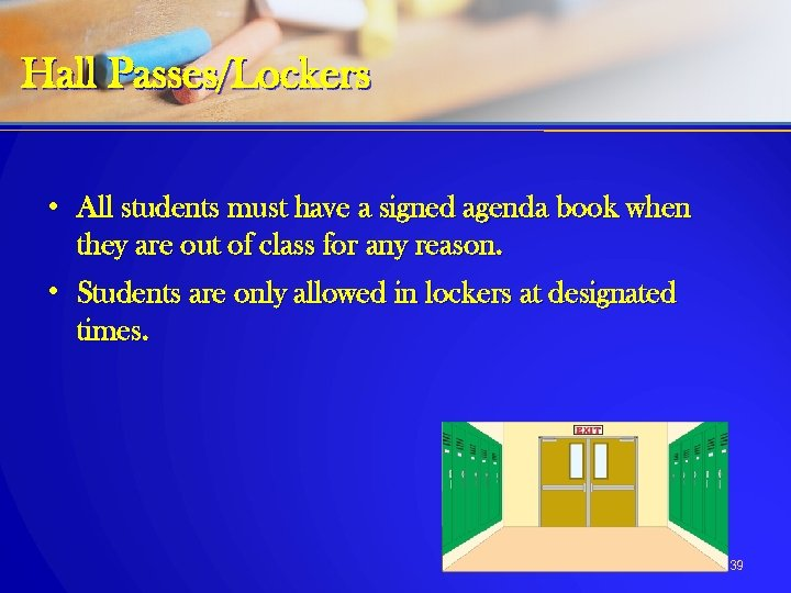 Hall Passes/Lockers • All students must have a signed agenda book when they are