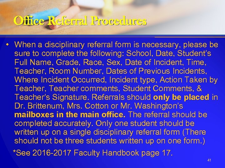 Office Referral Procedures • When a disciplinary referral form is necessary, please be sure