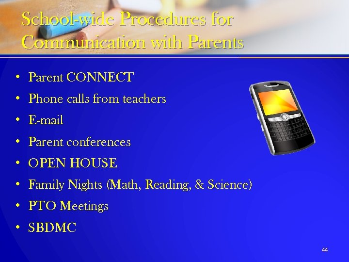School-wide Procedures for Communication with Parents • Parent CONNECT • Phone calls from teachers
