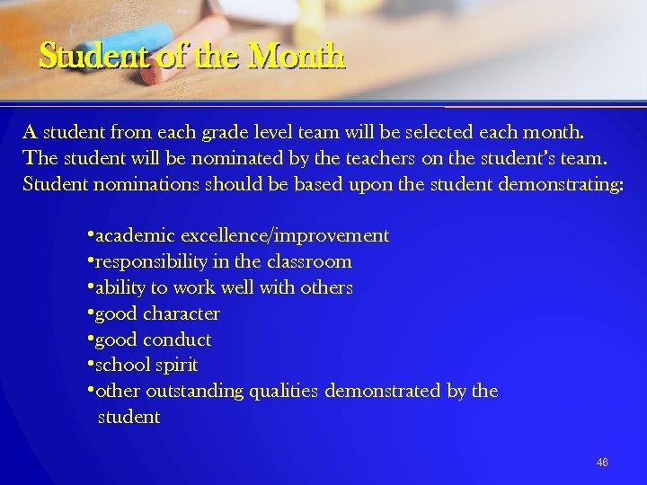Student of the Month A student from each grade level team will be selected