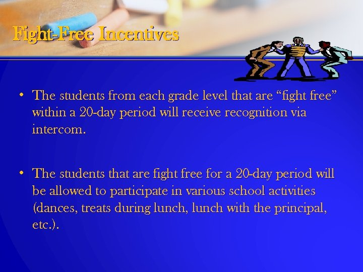 """Fight-Free Incentives • The students from each grade level that are """"fight free"""" within"""
