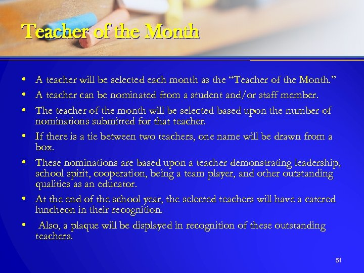 Teacher of the Month • • A teacher will be selected each month as